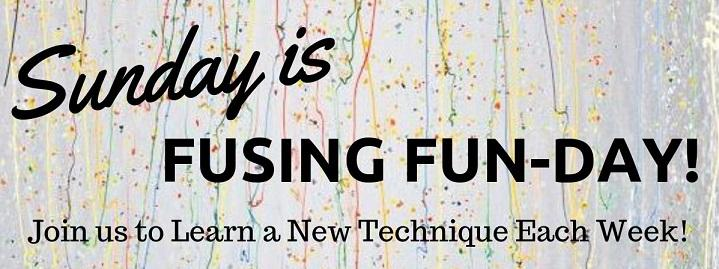 Fusing Fun-Day