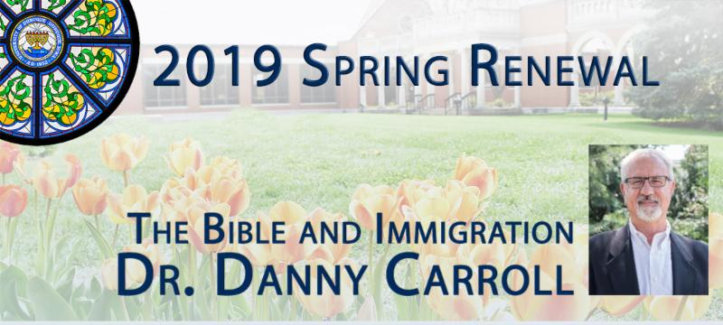 Spring Renewal The Bible and Immigration