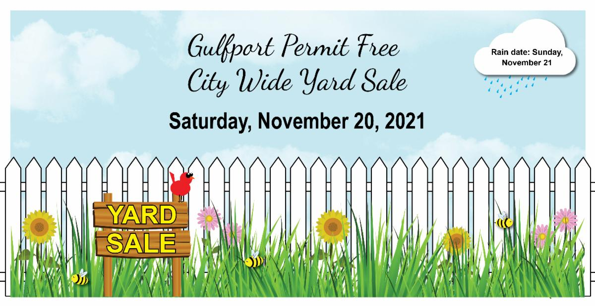 Gulfport Permit Free City Wide Yard Sale. Saturday November 20 2021. Rain date Sunday November 21. Picture of fence in yard with flowers grass, bees, bird and yard sign.