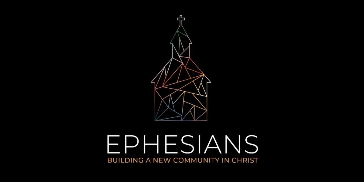 Ephesians - New Community.jpg