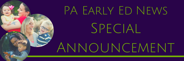 PA Early Ed News Special Announcement header