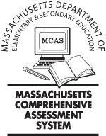 Massachusetts Department of Elementary and Secondary Education - Massachusetts Comprehensive Assessment System