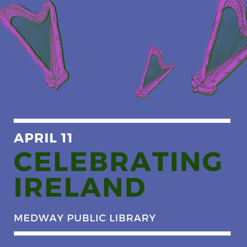 Medway Public Library - Celebrating Ireland