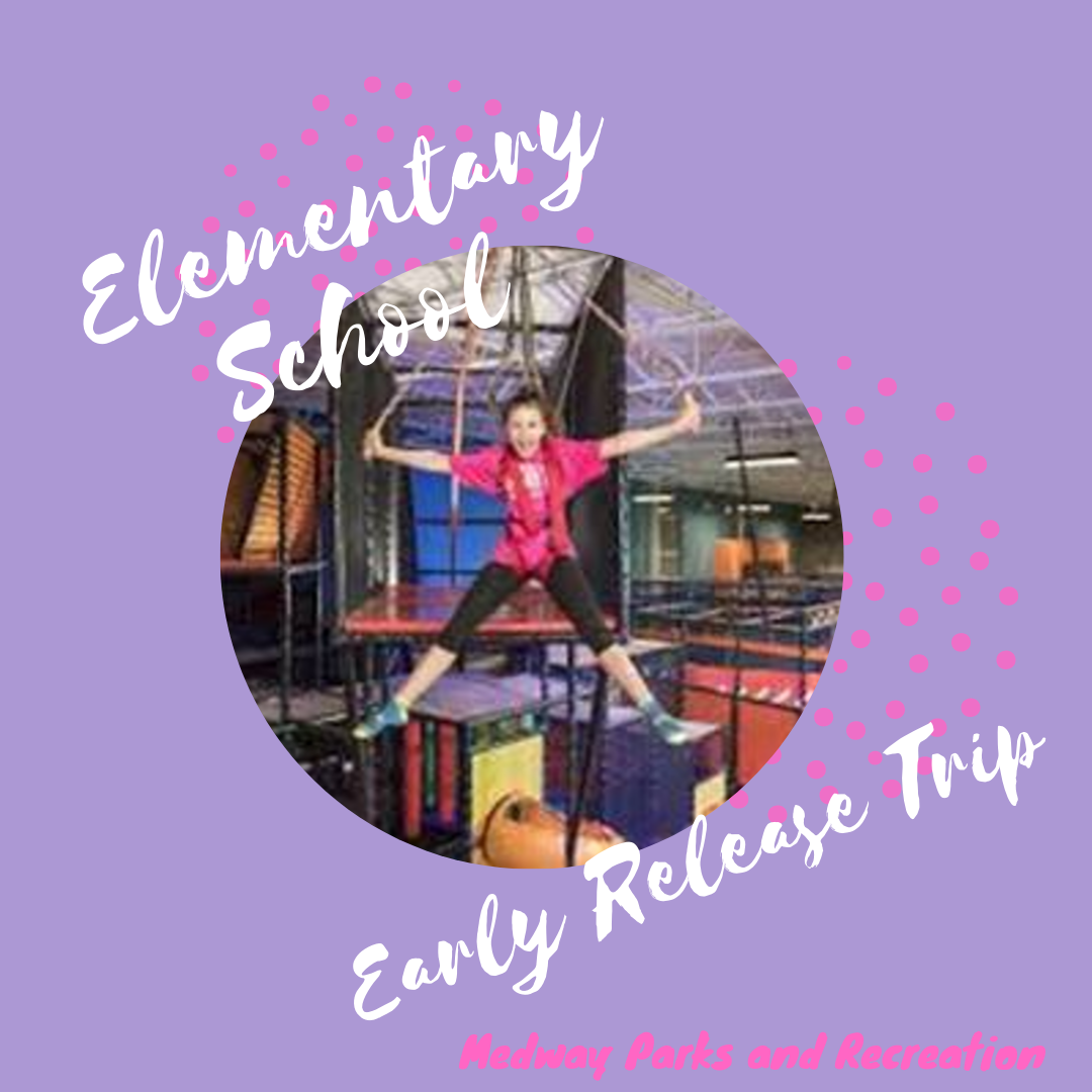 Elementary School - Early Release Trip
