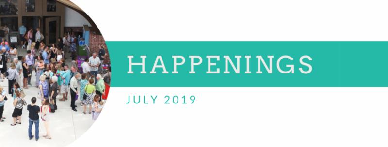 July 2019 Happenings
