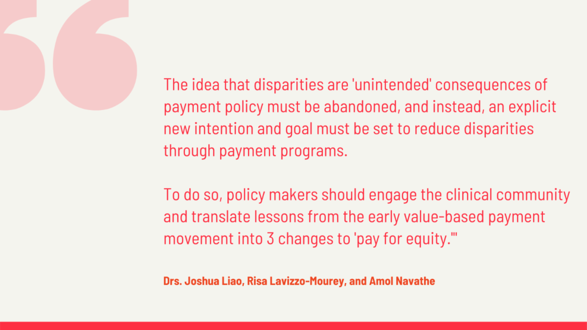 """The idea that disparities are """"unintended"""" consequences of payment policy must be abandoned"""