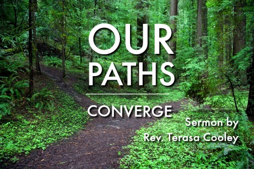 image: Our Paths Converge - sermon by Rev. Terasa Cooley