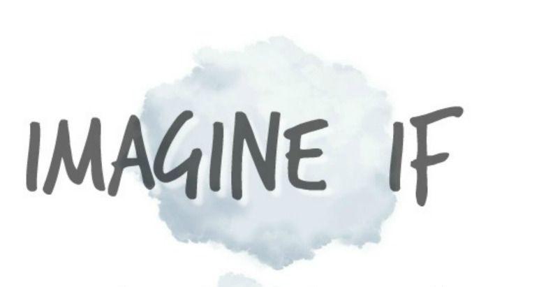 Imagine If session image