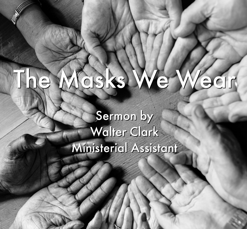 The Masks We Wear - sermon Title