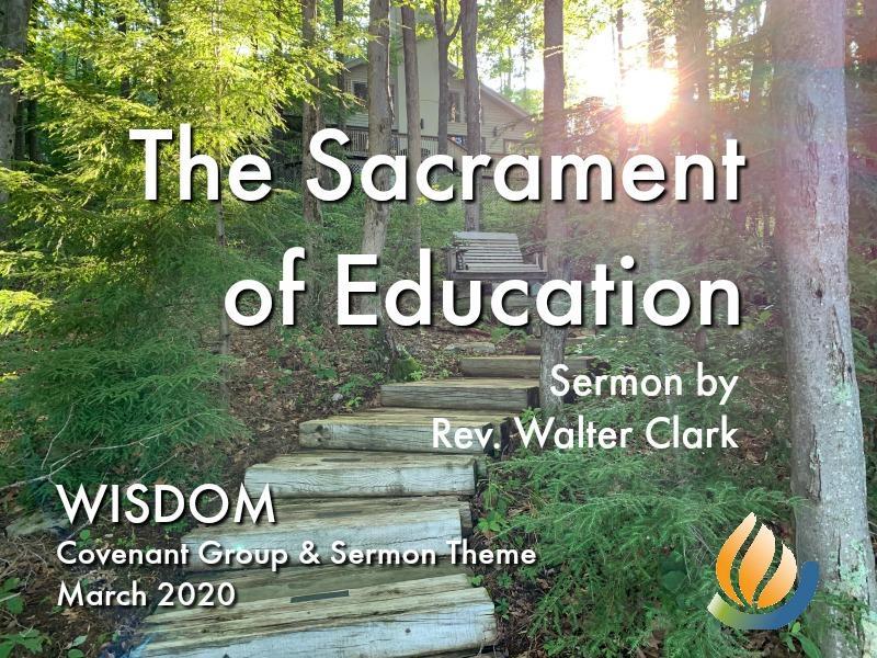 The Sacrament of Education sermon by Rev. Walter