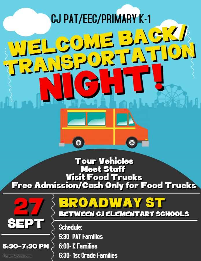 A cute flyer with a van on the front says CJ EC/PAT/Primary K1 Welcome back Transportation Night. Thursday, September 27, 2018 CJ Schools, Broadway Street behind the K-1 Building. 5:30-7 pm. Tour vehicles, meet staff, food trucks. free event.