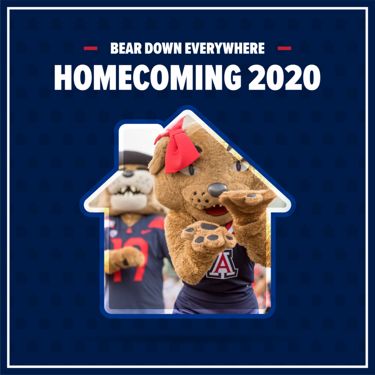 Blue background with white text saying BEAR DOWN EVERYWHERE and Homecoming 2020. Outline of a house with Wilma and Wilbur mascots inside.