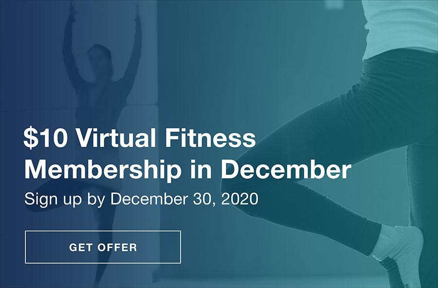 10 dollar virtual fitness membership in December if you sign up before December 30th