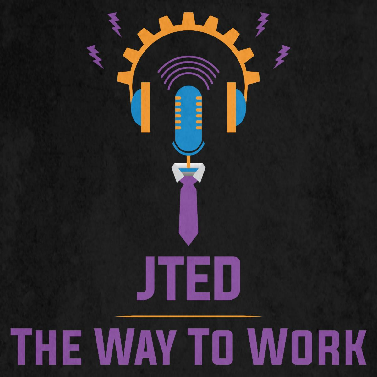 JTED The Way to Work Podcast logo
