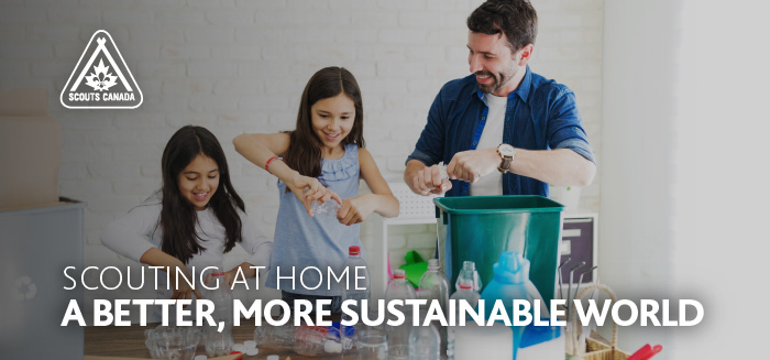 Scouting at Home: A Better, More Sustainable World