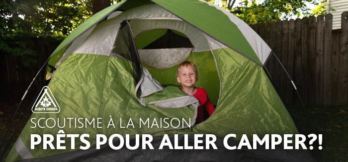 Scoutisme à la maison : Se préparer pour aller camper!