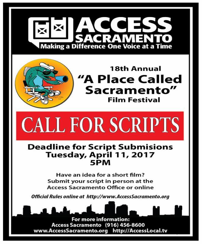 Access Sac - 4/4/17 - Call for Film Scripts - Due Tues  Apr  11
