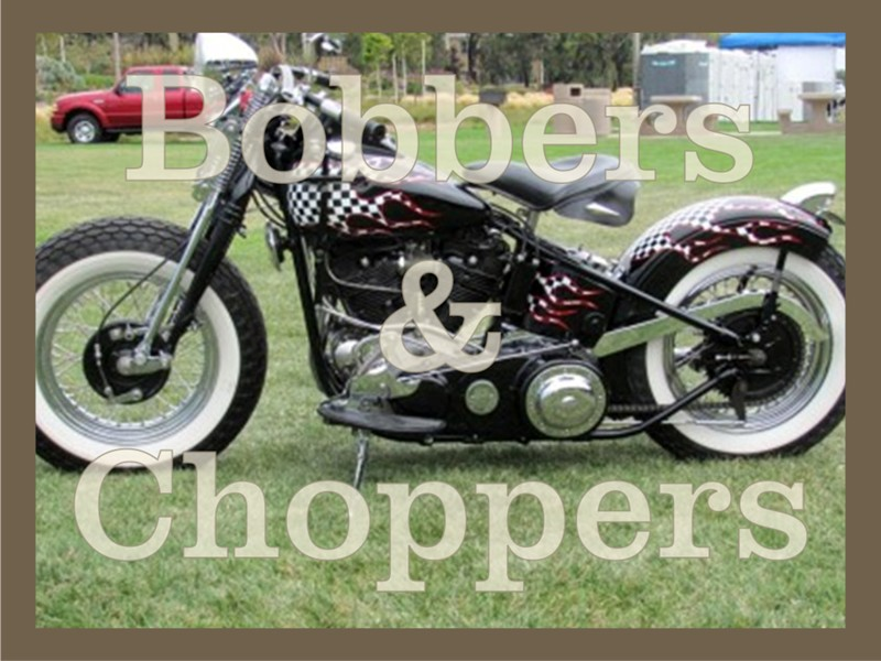 Bobbers and Choppers
