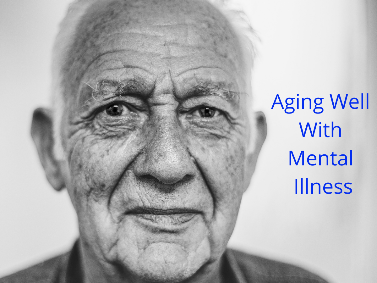 Aging Well With Mental Illness
