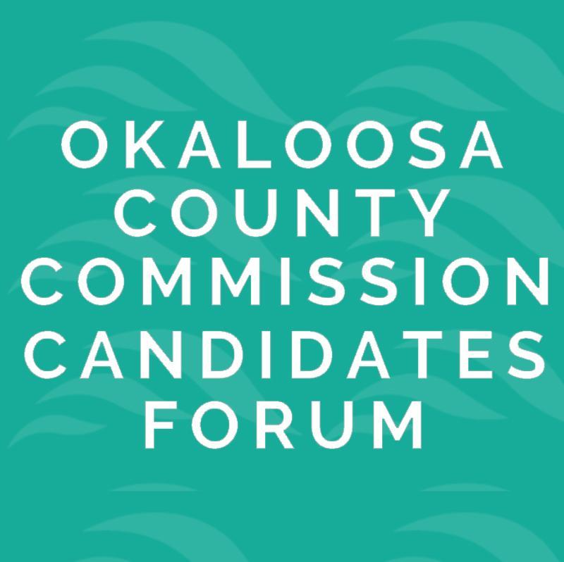 Okaloosa County Commission Candidates Forum