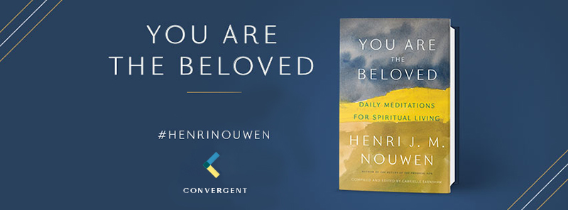 """""""You are the Beloved"""", a book by Henri Nouwen"""