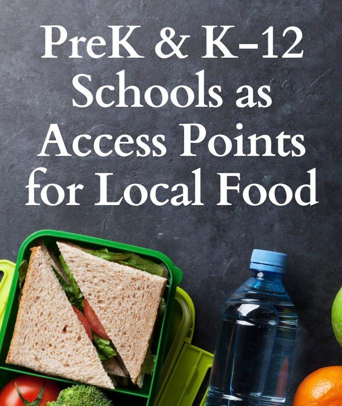 Pre K and K 12 schools as access points for local food