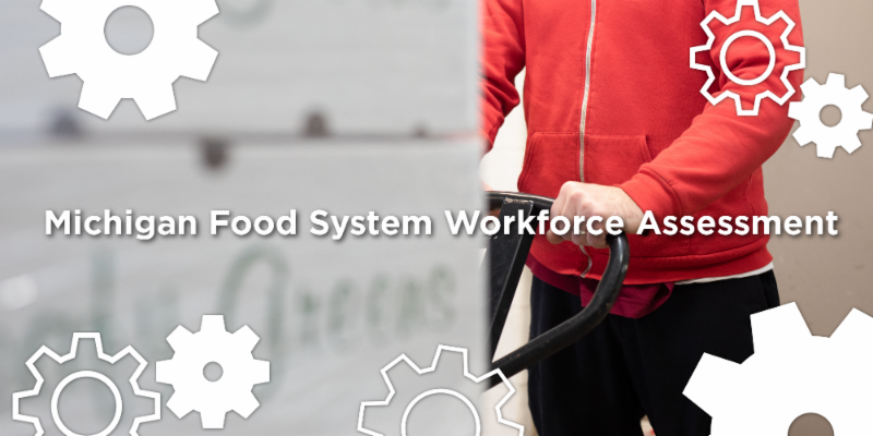 Michigan Food System Workforce Assessment