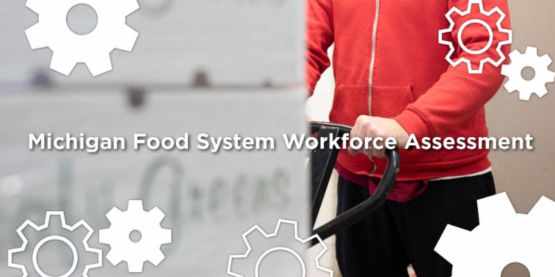 Michigan Food System Workforce Assessment