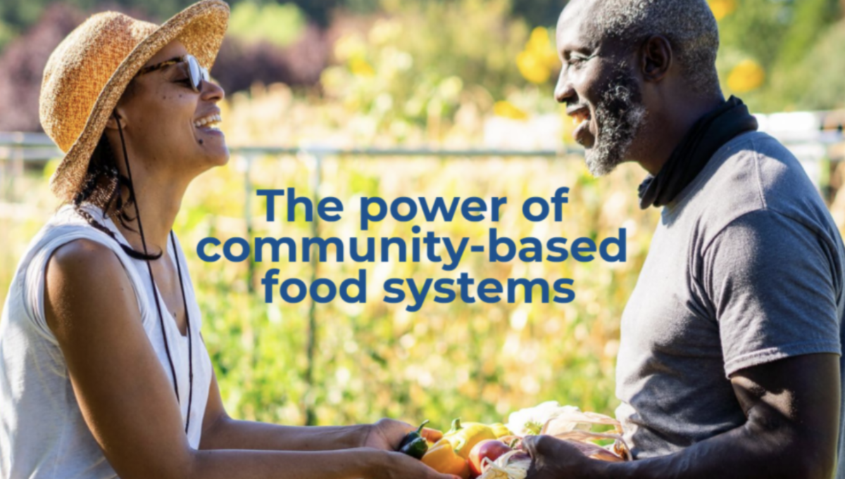 Photo of two people sharing produce with a text overlay that says The power of community-based-food systems