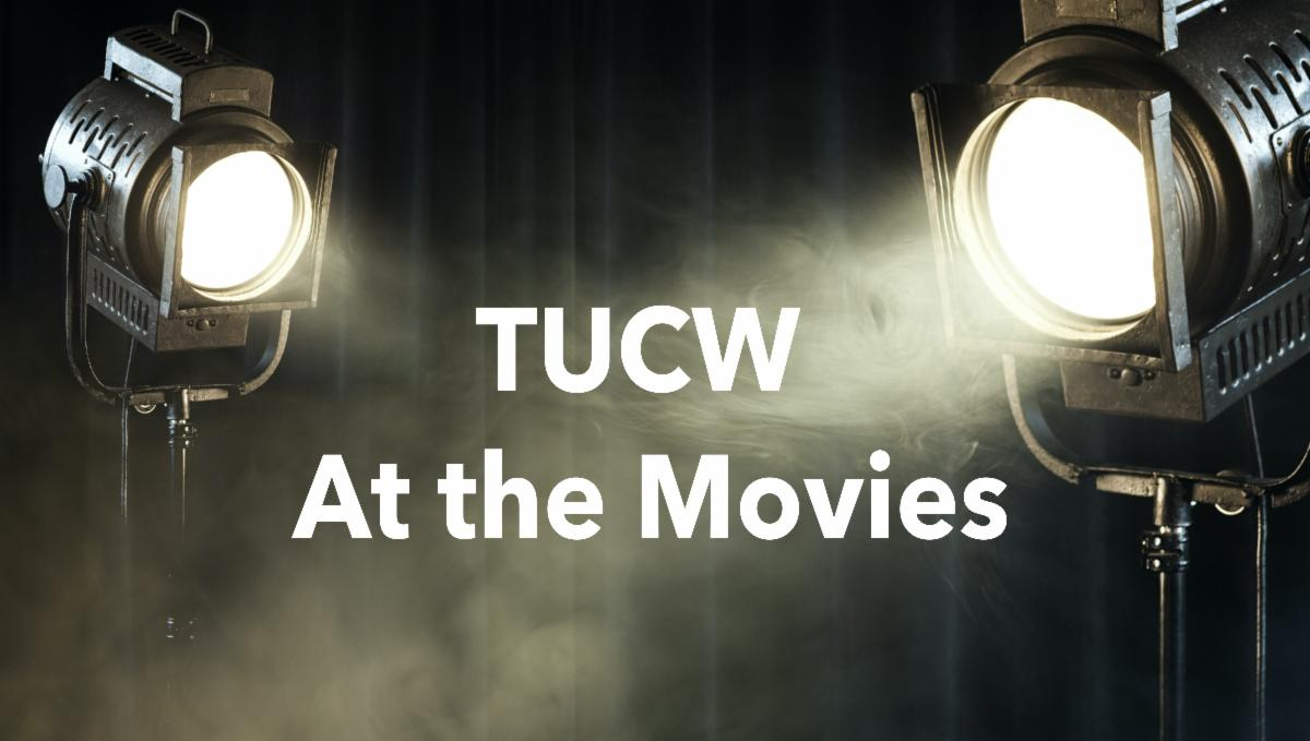 TUCW At The Movies