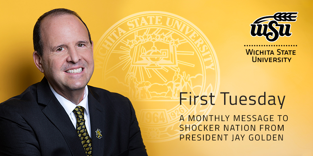 First Tuesday: A monthly message to Shocker Nation from President Jay Golden