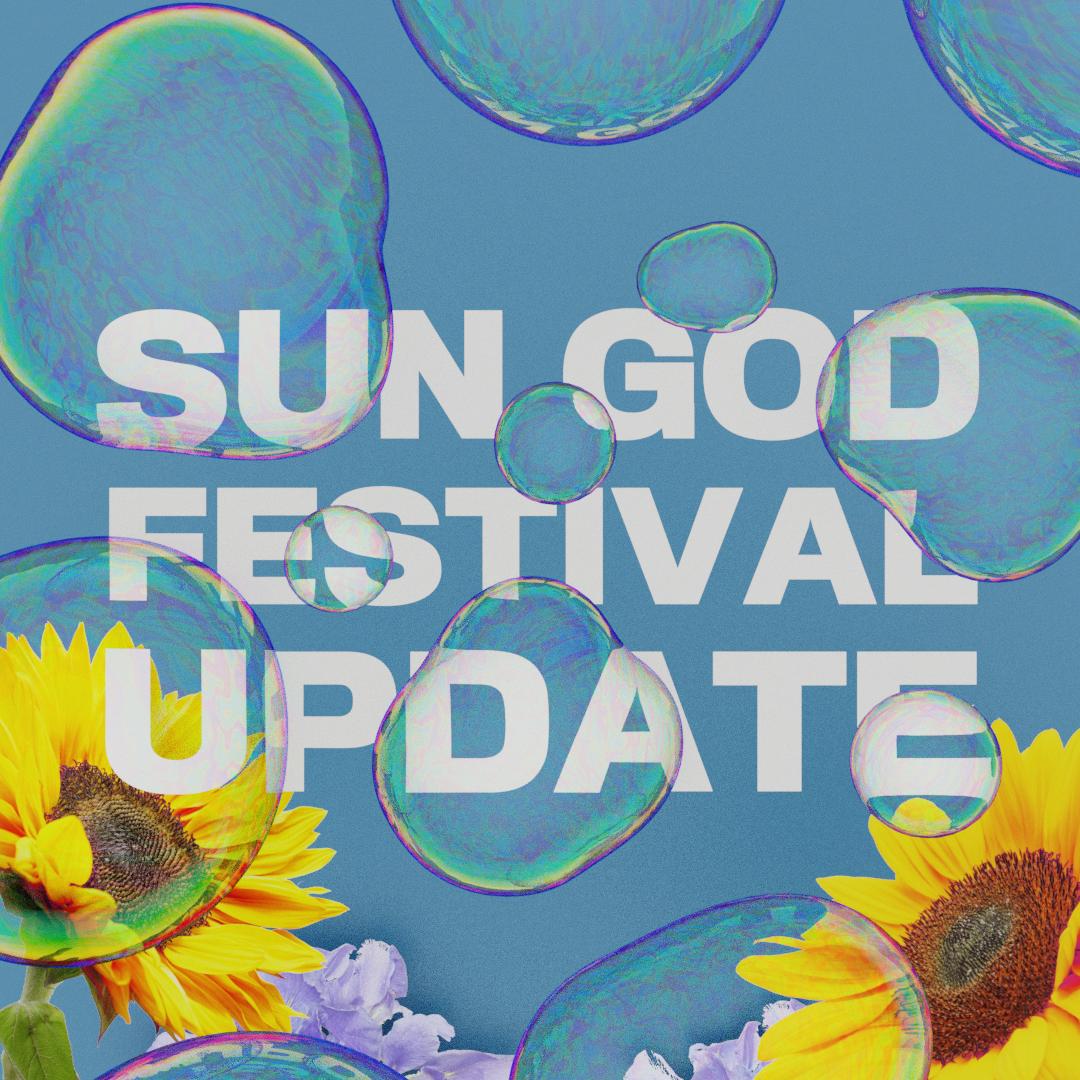 Sun God Festival Update