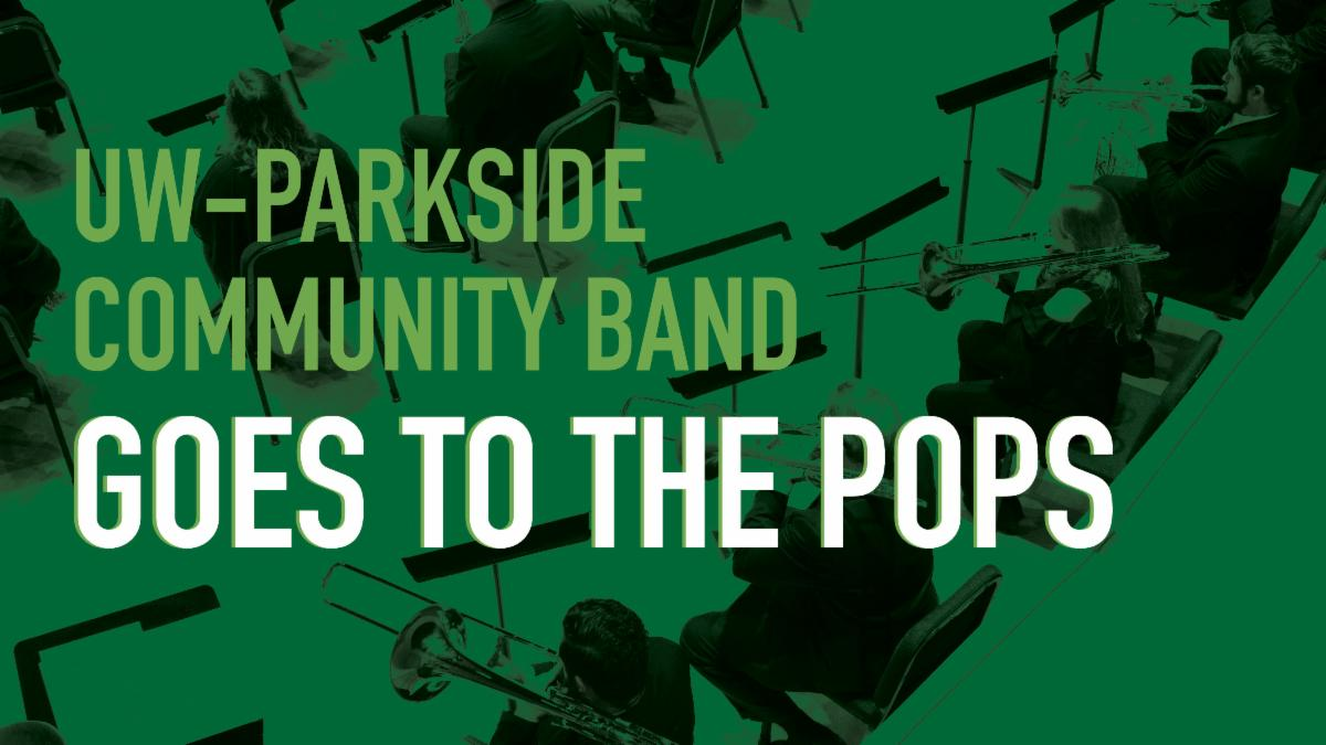 UW-Parkside Community Band Goes to the Pops