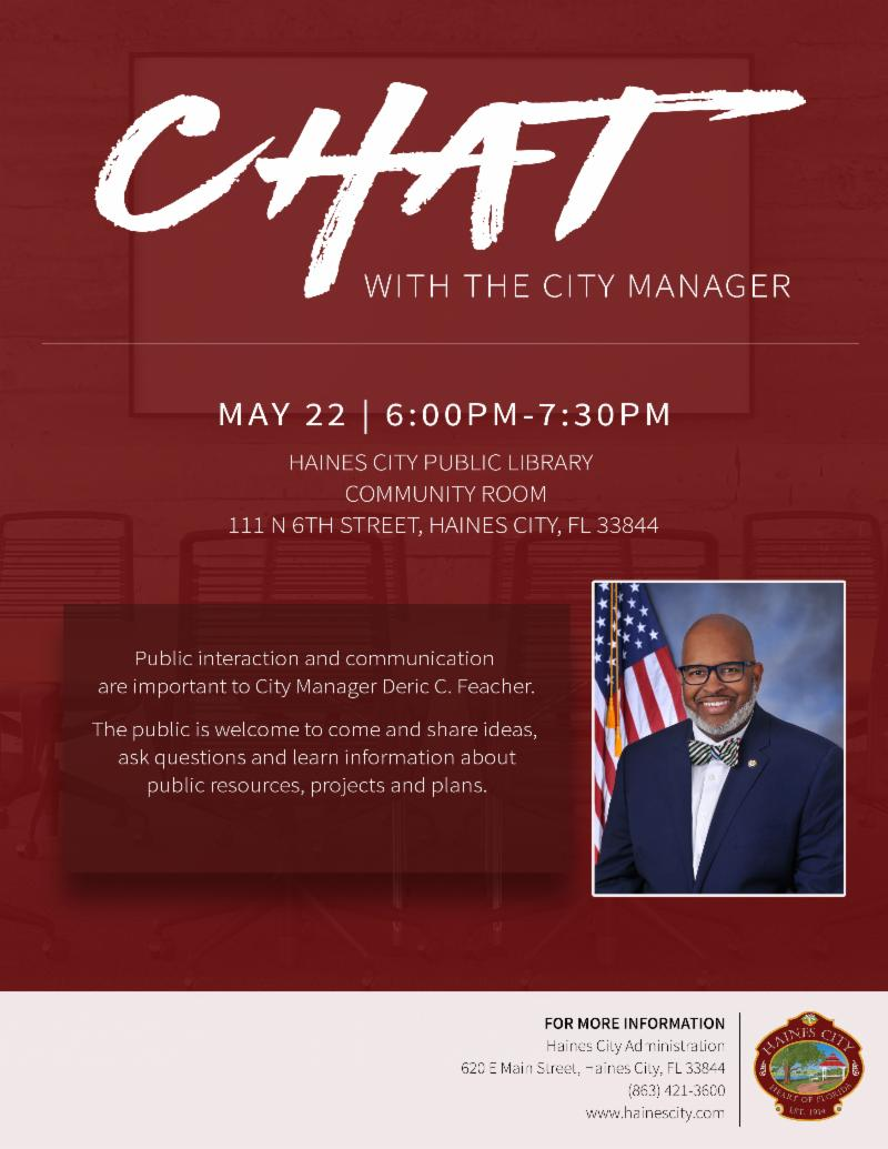 Flyer RE: Chat with the City Manager, May 22nd, 6-7:30 p.m. @ Haines City Public Library Community Room