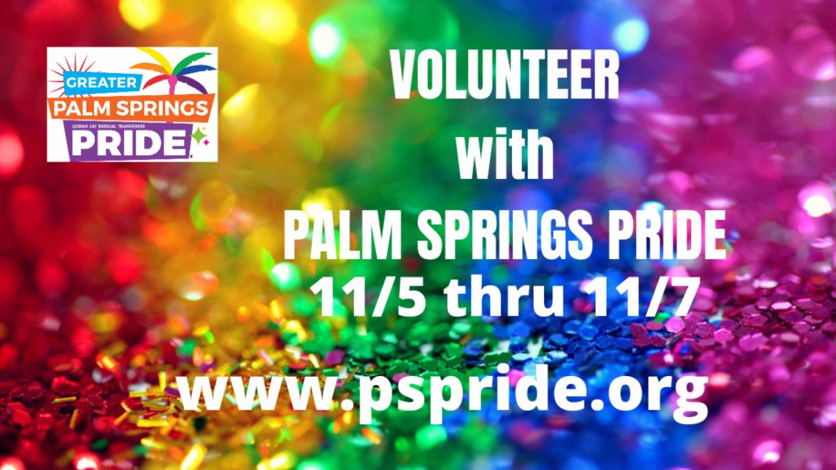 Volunteer with Palm Springs Pride November 5 through 11 2021