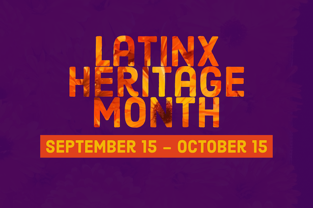 The text Latinx Heritage Month in orange on a purple background with the text September 15 to October 15 underneath on an orange background in yellow