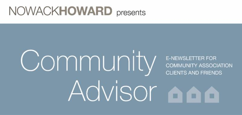NowackHoward presents Community Advisor, E-newsletter for Community Association Clients and Friends
