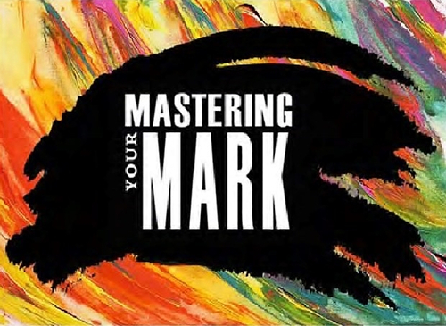 Mastering Your Mark