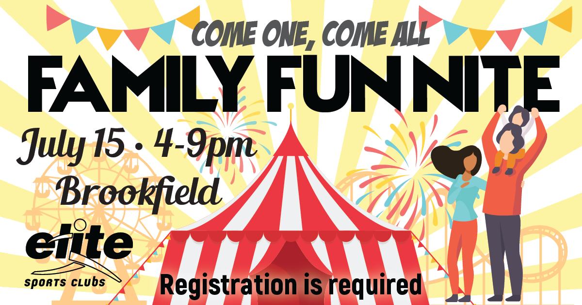 Family Fun Night - Elite Brookfield - July 15