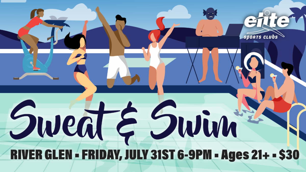 Sweat and Swim Event at Elite River Glen July 31