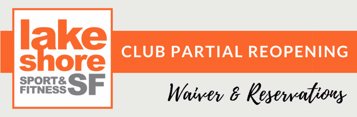 LSF Club Partial Reopening Waiver Reservations
