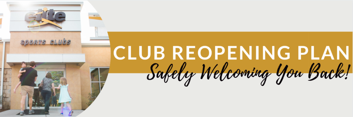 Club Reopening Plan - Safely Welcoming You Back