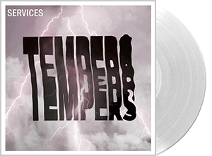 TEMPERS SERVICES CLEAR VINYL