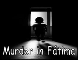 Murder in Fatima
