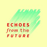 Echose From the Future