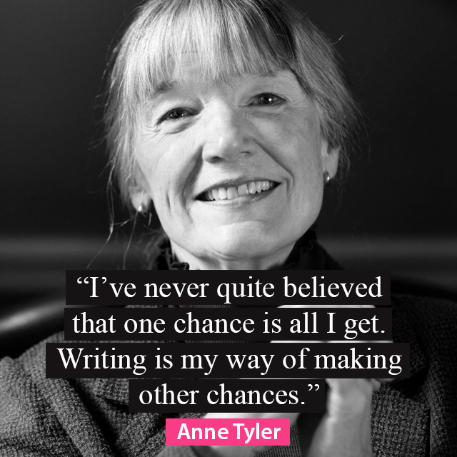 I've never quite believed that one chance is all I get. Writing is my way of making other chances. - Anne Tyler