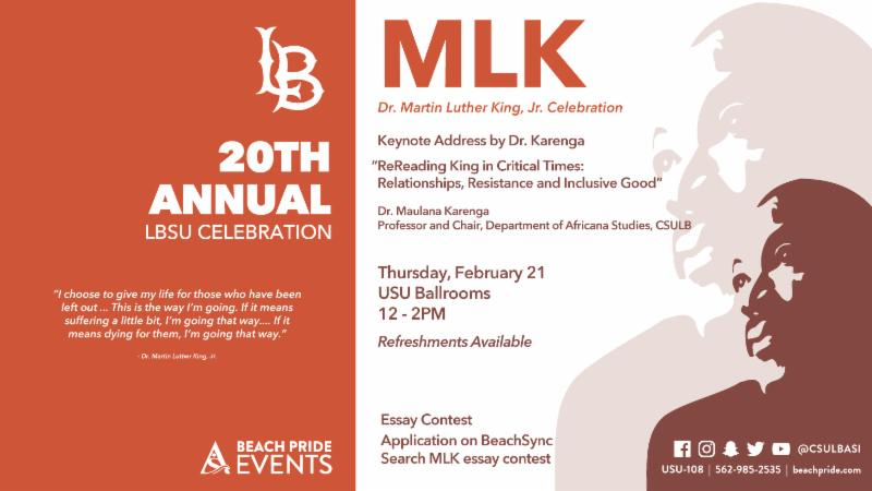 20th Annual MLK Celebration on Thursday February 21 in the USU Ballrooms from 12 to 2 pm essay application available through BeachSync