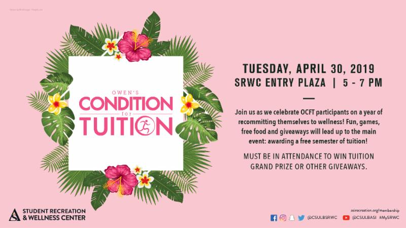 Owens Condition for Tuition finale event is on Tuesday April 30 2019 in the entry plaza of the srwc from 5 to 7 pm more info at www dot asirecreation dot org slash membership