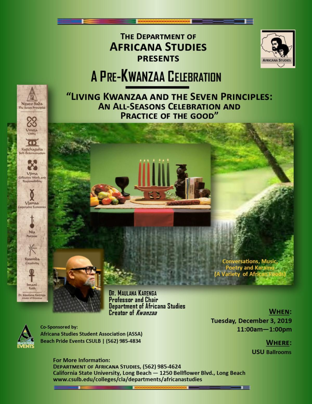 The Department of Kwanza of Africana Studies presents a Pre Kwanzaa Celebration with Dr Maulana Karenga the Professor and Chair as well as Creator of Kwanzaa