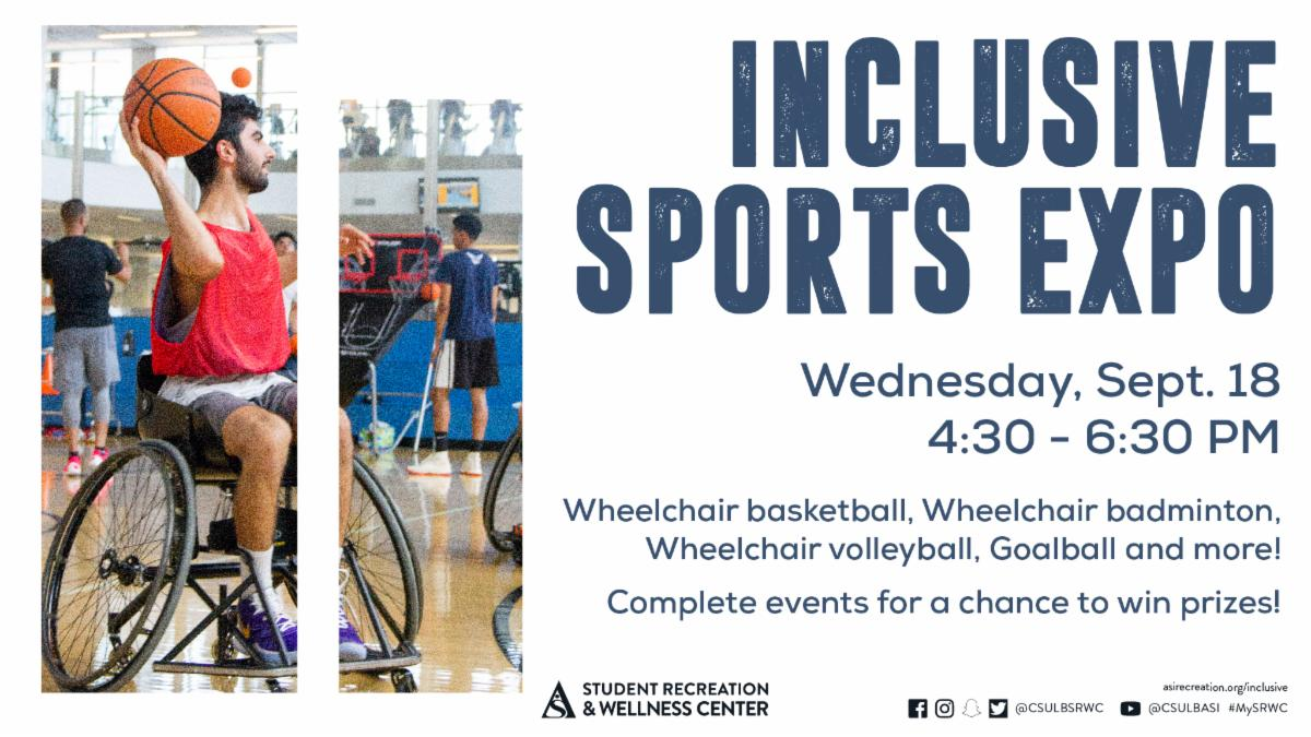 The Inclusive Sports Expo will take place on Wednesday Sept. 18 from 430 to 630 p.m. in the SRWC. Games will include wheelchair basketball wheelchair badminton wheelchair volleyball and much more.